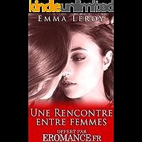 Une Rencontre Entre Femmes (Tome 1): (Érotique, Lesbienne, Interdit, Tabou, Première Fois, LGBT,  Entre Femmes) (French Edition)
