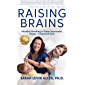 Raising Brains : Mindful Meddling to Raise Successful, Happy, Connected Kids
