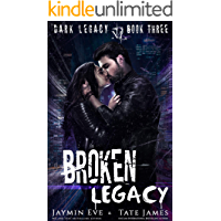 Broken Legacy: A Dark High School Romance (Dark Legacy Book 3)