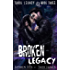 Broken Legacy: A Dark High School Romance (Dark Legacy Book 3) (English Edition)