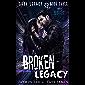 Broken Legacy: A Dark High School Romance (Dark Legacy Book 3) (English Edition)