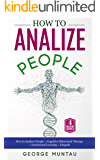 How To Analyze People: A Complete Guide on How To Analyze People, Cognitive Behavioral Therapy, Accelerated Learning and Empath - A FOUR Book Bundle