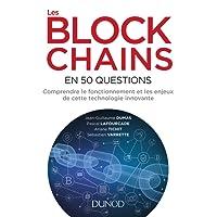 Les blockchains en 50 questions - Comprendre le fonctionnement et les enjeux de cette technologie: Comprendre le fonctionnement et les enjeux de cette technologie innovante