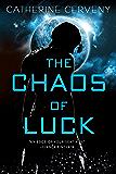 The Chaos of Luck (A Felicia Sevigny Novel)