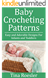 Baby Crocheting Patterns: Easy and Adorable Designs For Infants and Toddlers (English Edition)