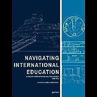 Navigating International Education. A Unique Cooperation in Nautical Design 2008-2018 (Italian Edition)