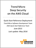 Trend Micro Deep Security on AWS (AWS Quick Start) (English Edition)
