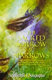 The Sacred Sorrow of Sparrows: A Collection of Lives