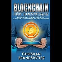 Blockchain für Einsteiger: Die Ultimative Einführung In Blockchain-Technologie, Bitcoin, Ethereum und Kryptowährungen (German Edition)