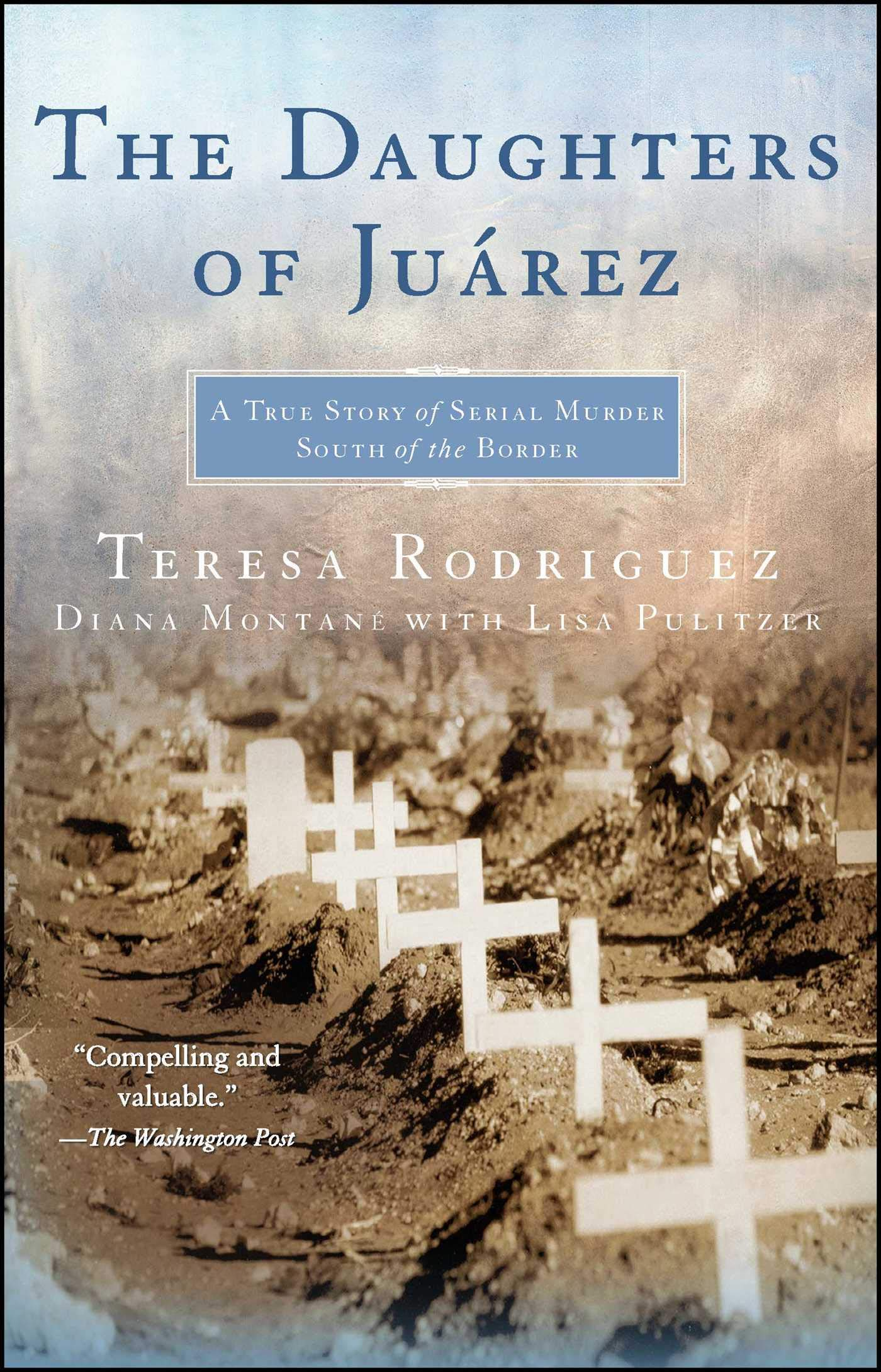The Daughters of Juarez: A True Story of Serial Murder South ...