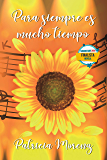 Para siempre es mucho tiempo (Spanish Edition)