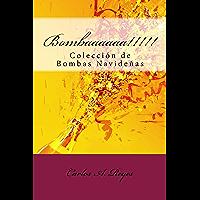 Bombaaaaaa!!!!!: Colección de Bombas Navideñas (Spanish Edition) book cover