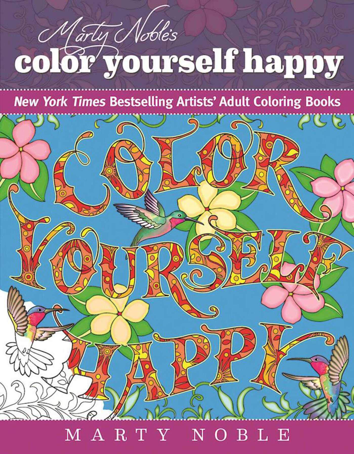 Marty Noble's Color Yourself Happy  New York Times Bestselling Artists' Adult Coloring Book  New York Times Bestselling Artists' Adult Coloring Books
