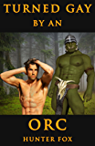 Turned Gay By An Orc: (Orc Erotica)