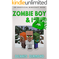 Zombie Boy & I - Book 25 (An Unofficial Minecraft Book): Zombie Boy & I Collection