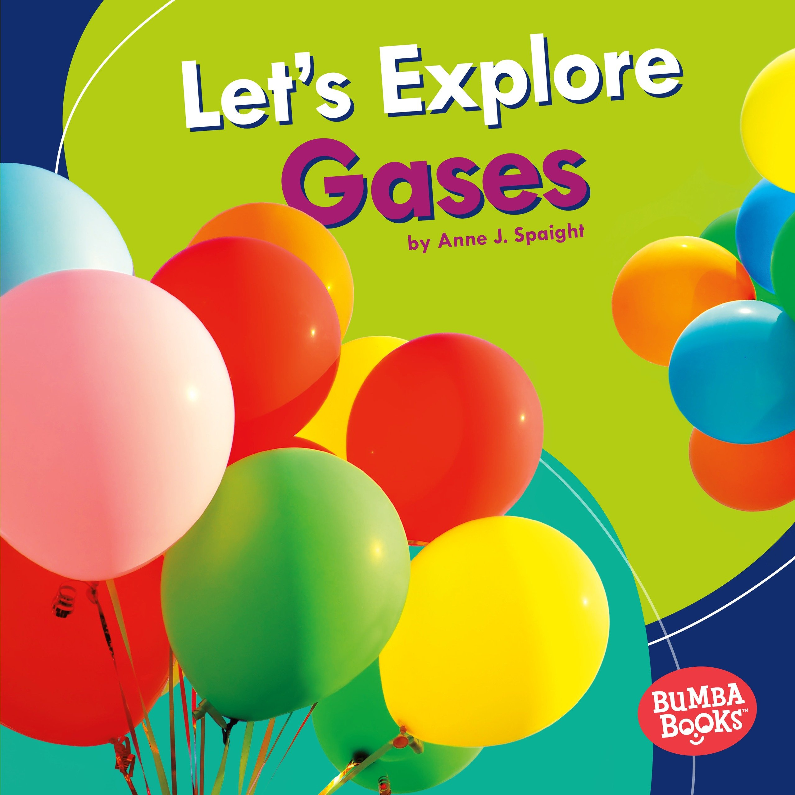 Let's Explore Gases (Physical Science)