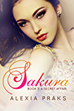 Sakura: A Secret Affair (Falling for Sakura, #3): (A New Adult Reverse Harem Romance)