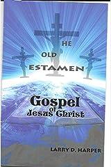 The Old Testament Gospel of Jesus Christ Paperback