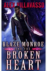 Blaze Monroe and the Broken Heart: A Supernatural Thriller (The Hunter Who Lost His Way Book 1) Kindle Edition