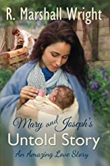 Mary and Joseph's Untold Story: An Amazing Love Story Kindle Edition