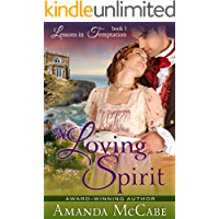 A Loving Spirit (Lessons in Temptation Series, Book 1): Regency Romance