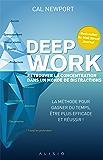 Deep work : retrouver la concentration dans un monde de distractions: La méthode pour gagner du temps, être plus efficace et réussir