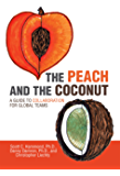 The Peach and the Coconut: A Guide to Collaboration for Global Teams