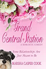 Grand Central Station: Love Is Full Of Surprises Kindle Edition