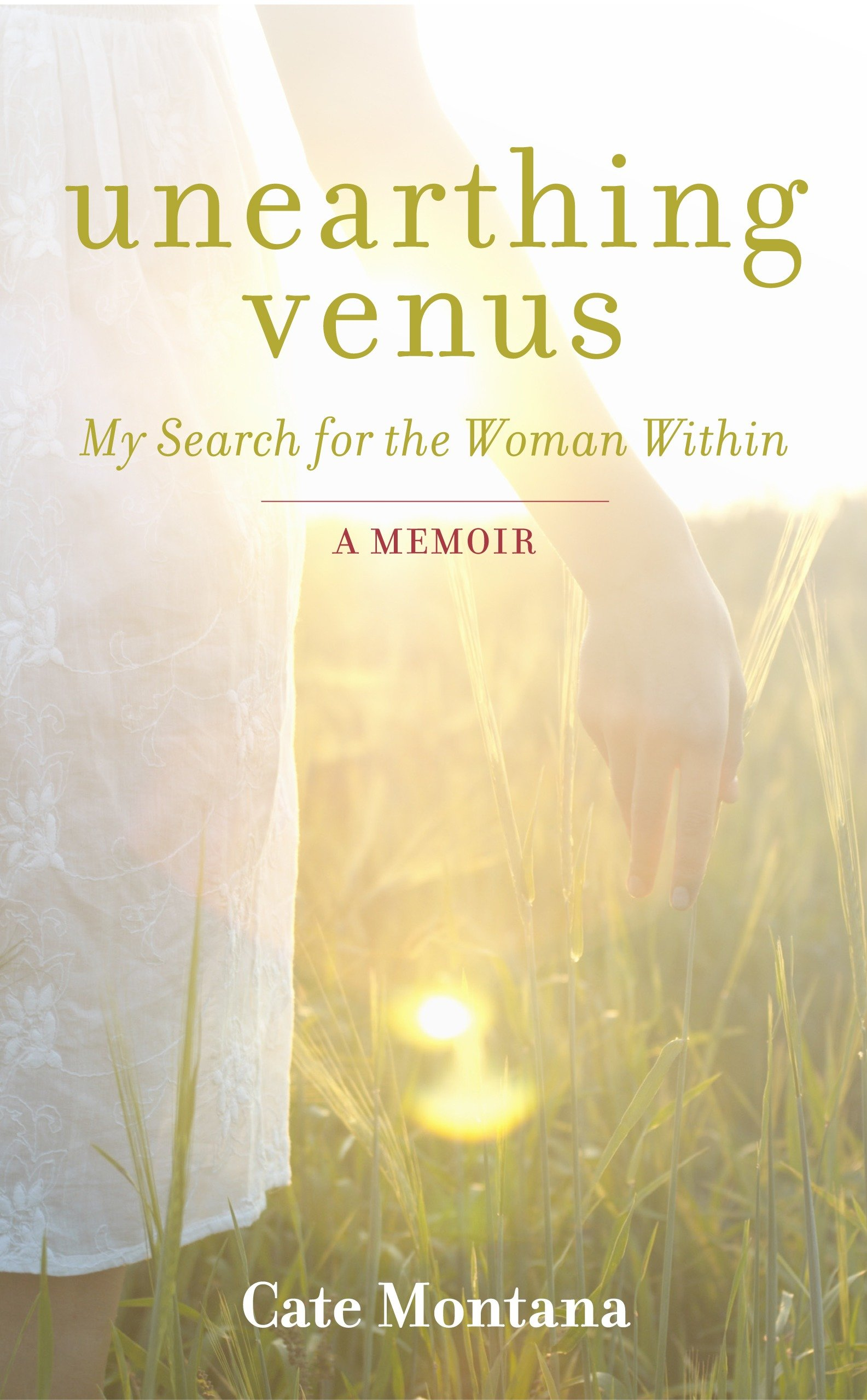 Unearthing Venus  My Search For The Woman Within  English Edition