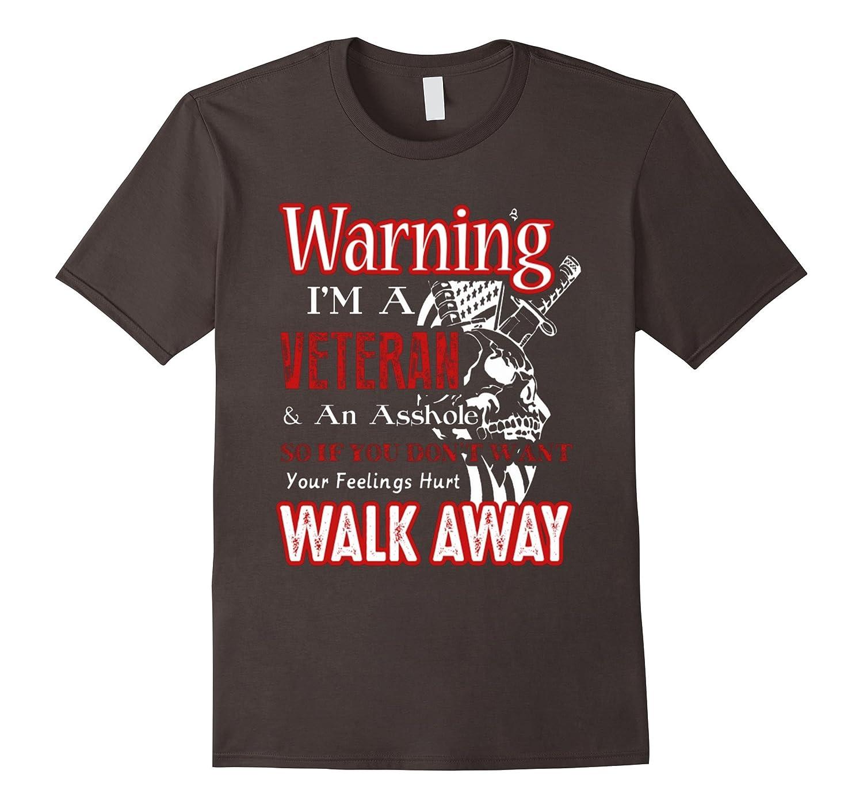 Memorial Day- Warning Walk away Veteran day T Shirt