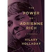 The Power of Adrienne Rich: A Biography (English Edition)