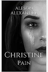Christine: Pain Kindle Edition