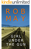 Girl Under the Gun (Grant/Hardwick Series Book 1)