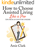 How to Choose Assisted Living Like a Pro: Tips From an Industry Insider