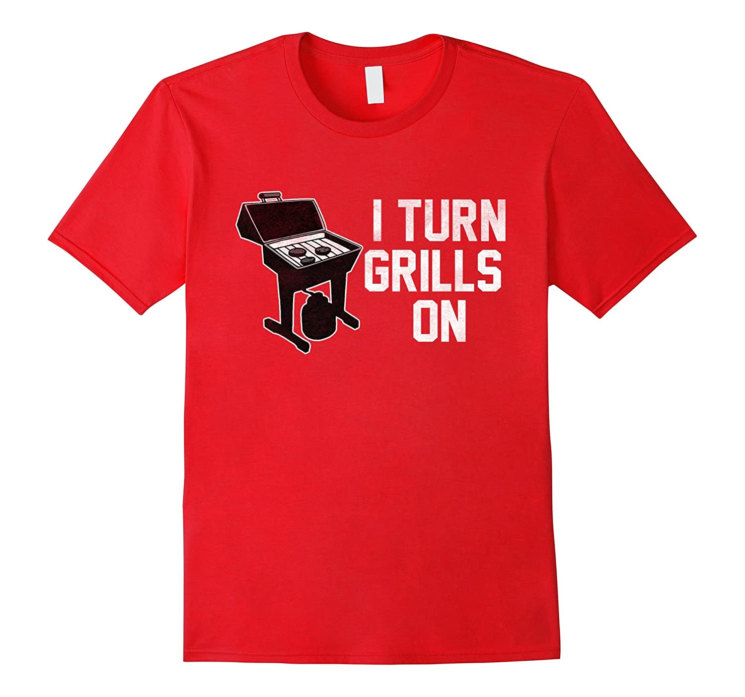 I Turn Grills On - Cool  Funny BBQ Chef Style T-Shirts-PL