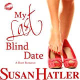 My Last Blind Date: Better Date than Never