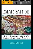 Estate Sale DIY: The Estate Mama's Liquidation Guide