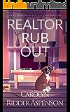 Realtor Rub Out: A Lily Sprayberry Realtor Cozy Mystery (The Lily Sprayberry Realtor Cozy Mystery Series Book 6)