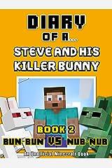 Diary of a Steve and his Killer Bunny: Book 2 (Bun-Bun VS Nub-Nub) [An Unofficial Minecraft Book] (Crafty Tales 62) Kindle Edition