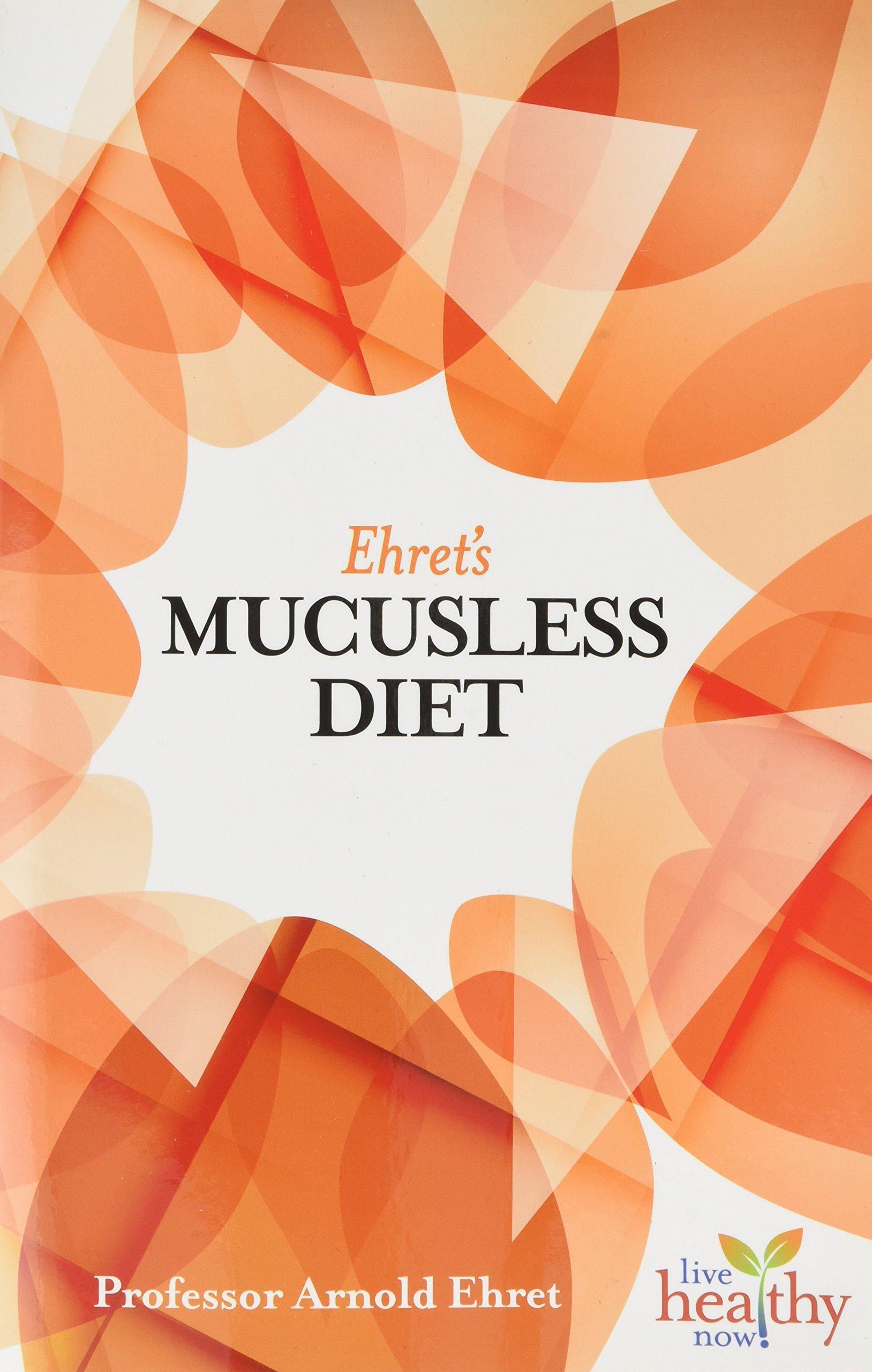 Ehret's Mucusless Diet (Live Healthy Now) pdf epub