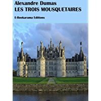 Les Trois Mousquetaires (French Edition)