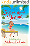 Love and Ohana Drama: a Romantic Comedy (Twist of Fate Series Book 1)