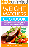 Weight Watchers Cookbook #2019: Weight Watchers 21-Day Meal Plan to Lose up to 15 Pounds