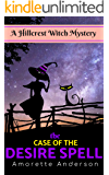 The Case of the Desire Spell: A Hillcrest Witch Mystery (Hillcrest Witch Cozy Mystery Book 3)
