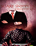 Scary Snippets: Family Edition