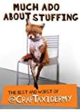 Much Ado About Stuffing: The Best and Worst of @CrapTaxidermy
