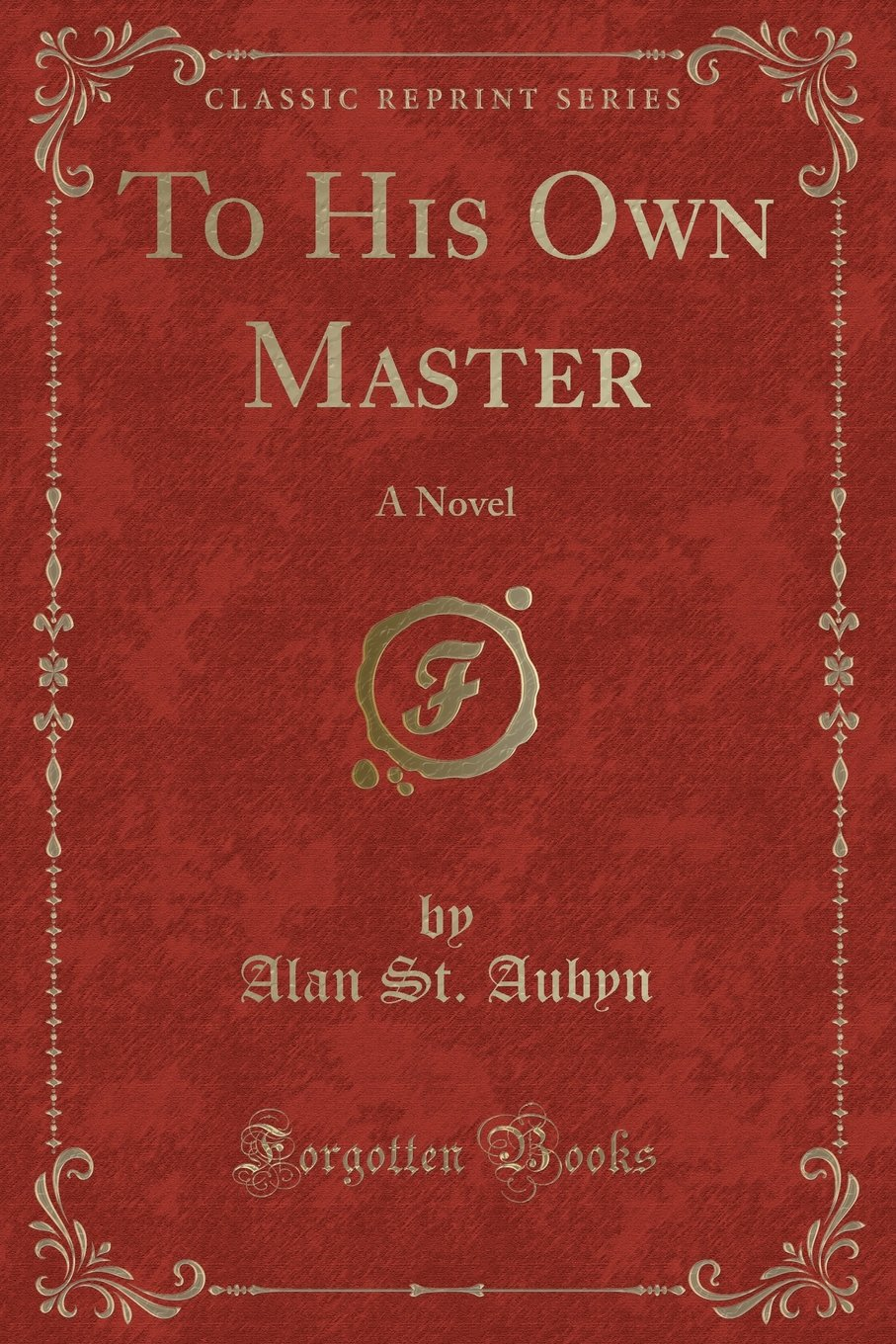 Download To His Own Master: A Novel (Classic Reprint) PDF