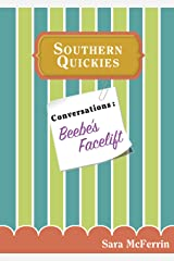 Conversations: Beebe's Facelift (Southern Quickies) Kindle Edition