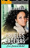 Crueles cadenas (Sueños de libertad) (Spanish Edition)