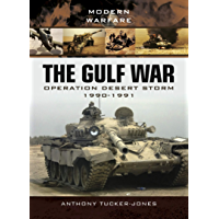 The Gulf War: Operation Desert Storm 1990–1991 (Modern Warfare) book cover